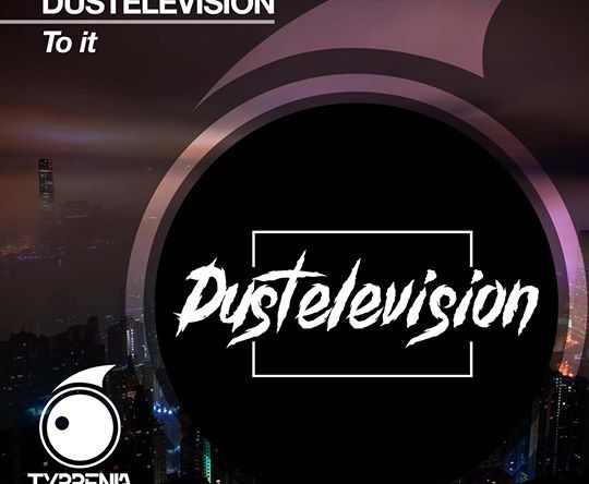 Dustelevision – To it