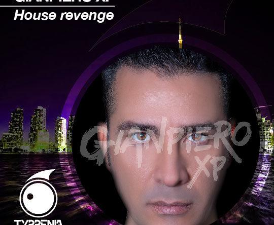 Gianpiero Xp – House revenge